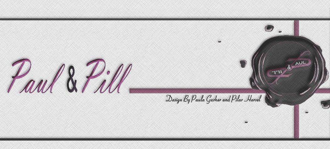 PAUL & PILL